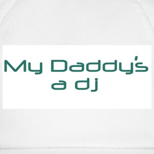 White/white my daddy's a dj Caps - Baseball Cap