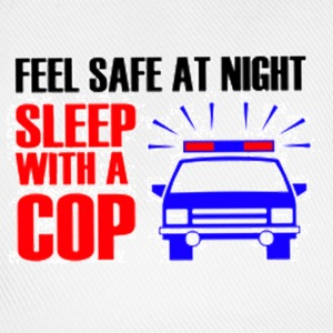 feel safe sleep with a cop - Baseballkappe