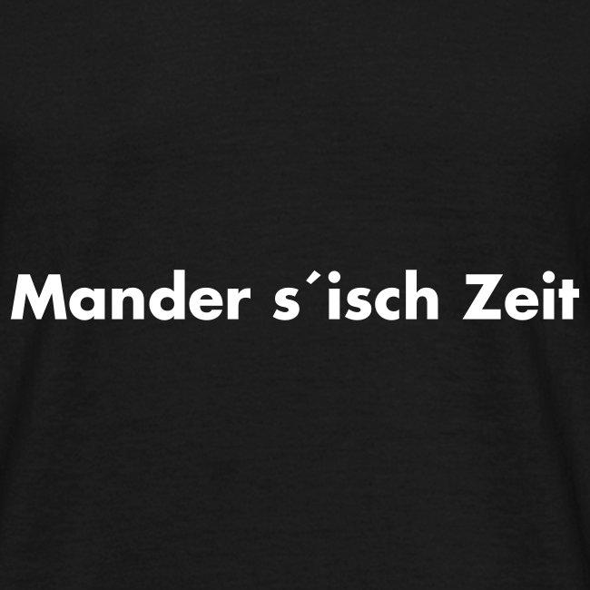 mandr s´isch Zeit Weiß - versch. Farben