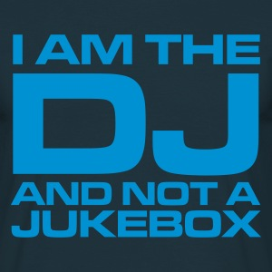 Navy I am the DJ and not a jukebox T-Shirts - Men's T-Shirt