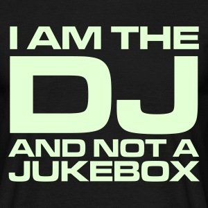 I am the DJ and not a jukebox T-Shirt Schwarz - Männer T-Shirt