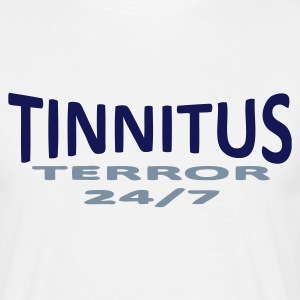 Tinnitus terror - Men's T-Shirt