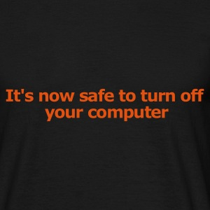 Black It's Now Safe to Turn Off Your Computer Men's Tees - Men's T-Shirt