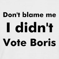 Design ~ Men's black & white  I Didn't Vote Boris T shirt
