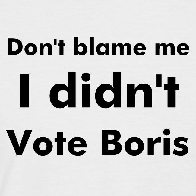 Men's black & white  I Didn't Vote Boris T shirt