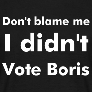 Design ~ Men's Black I Didn't Vote Boris T Shirt