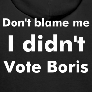Design ~ I Didn't Vote Boris Black Hooded Sweatshirt