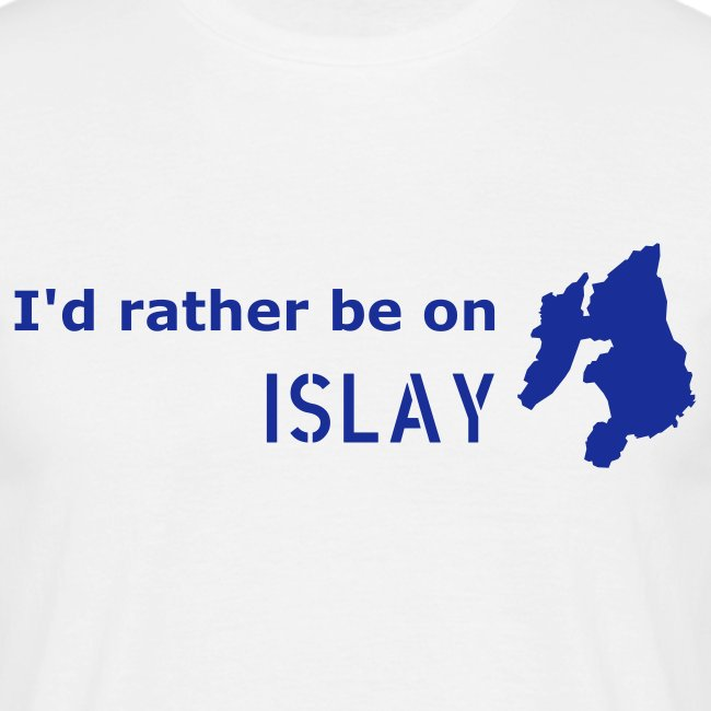 I'd rather be on Islay T-Shirt (Blue on White)