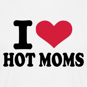 White I love hot moms T-Shirts - Men's T-Shirt