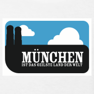 Motiv ~ München ist das geilste Land der Welt