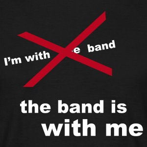 the band is with me - Men's T-Shirt