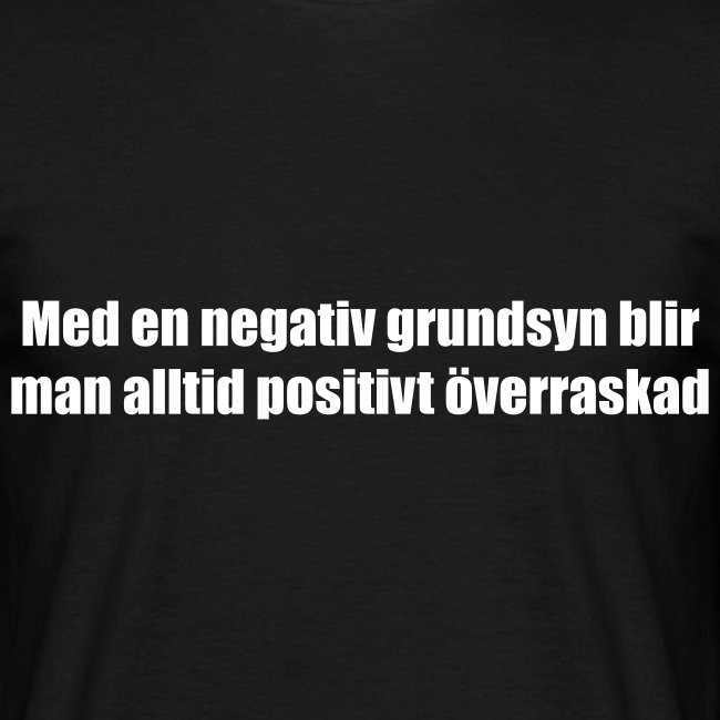 Med en negativ grundsyn blir man alltid positivt överraskad