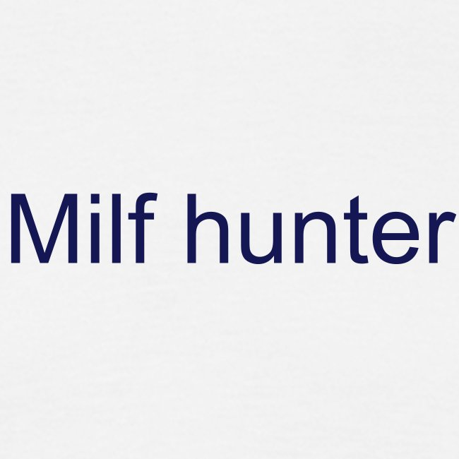 Milf hunter..