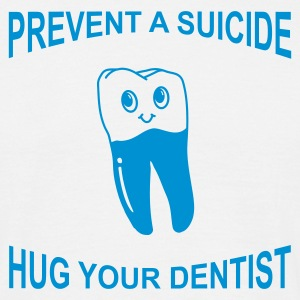 White Prevent A Suicide, Hug Your Dentist Men's Tees - Men's T-Shirt