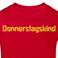 Motiv ~ Donnerstagskind Bio Shirt