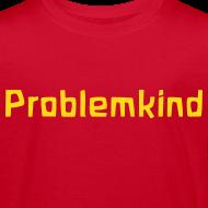 Motiv ~ Problemkind Bio Shirt