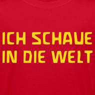 Motiv ~ ICH SCHAUE IN DIE WELT Bio Shirt