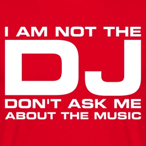 Rood I am not the DJ, don't ask me about the music T-shirts (korte mouw) - Mannen T-shirt