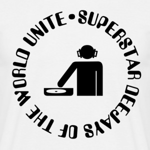 superstar djs of the world unite - Men's T-Shirt