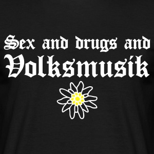 sex_and_drugs_and_volksmusik T-Shirts (Kurzarm) - Männer T-Shirt