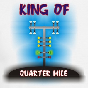 KING OF QUARTER MILE - Männer T-Shirt