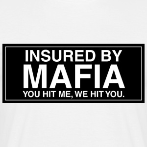 Insured by MAFIA - Mannen T-shirt