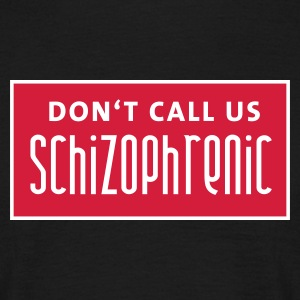 dont_call_us_schizophrenic T-shirts - T-shirt herr