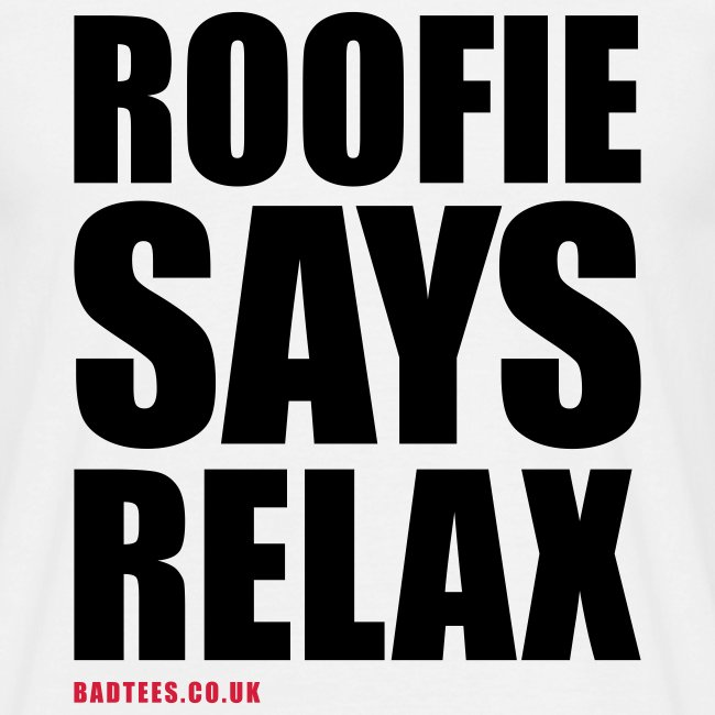 Roofie Says Relax