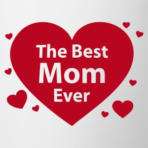 The Best Mom Ever - Tasse