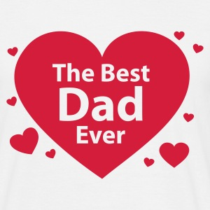 The Best Dad Ever - Männer T-Shirt