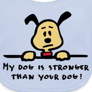 my_dog_is_stronger Accessoarer - Ekologisk babyhaklapp