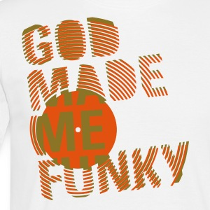 GOD MADE ME FUNKY (UK) - Men's T-Shirt