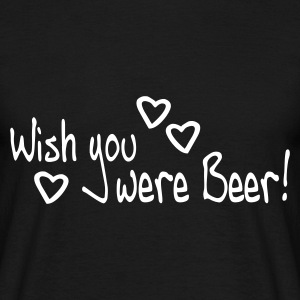 Wish you were Beer - Männer T-Shirt