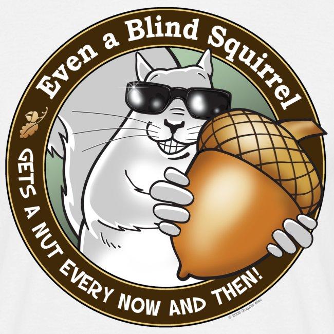 Blind Squirrel Gets a Nut