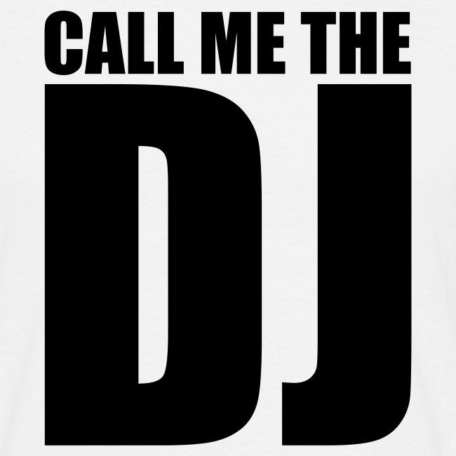 Call me the DJ t-shirt