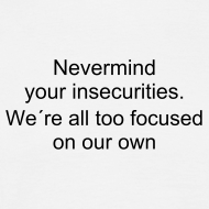 Design ~ Nevermind your insecurities