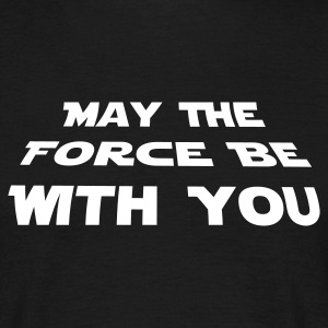 Schwarz may the force be with you T-Shirts - Männer T-Shirt