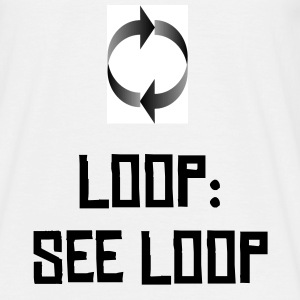 Definition of Loop: See Loop - Men's T-Shirt