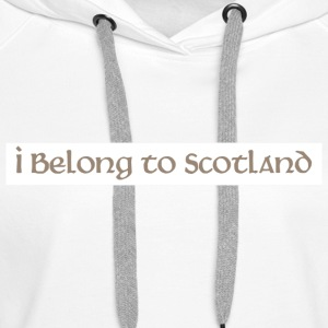 Weiß I Belong to Scotland Pullover - Frauen Premium Hoodie
