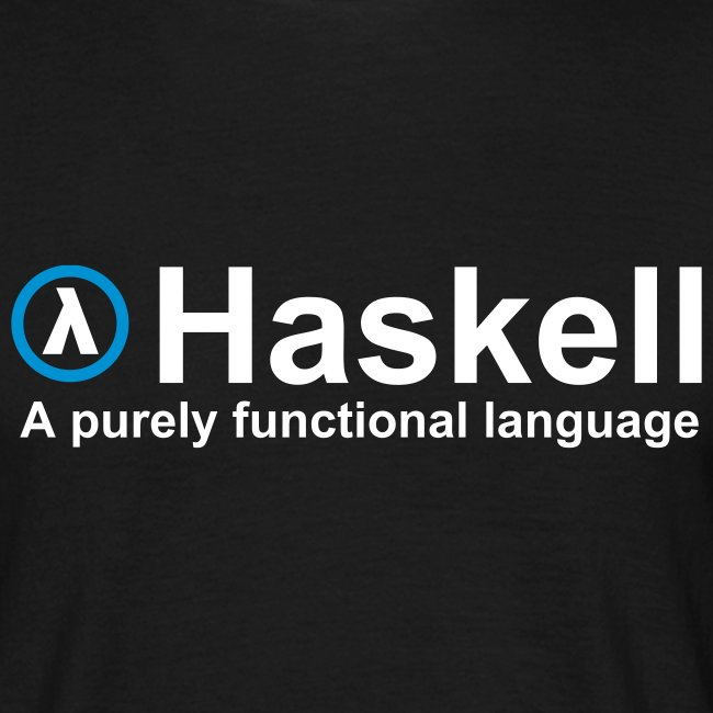 Haskell, A purely functional language (for fully functional geek boys)