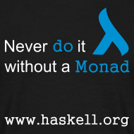 Design ~ Never do it without a Monad (for fully functional geek boys)