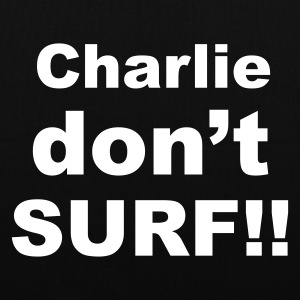 Charlie don't SURF!! - Tote Bag