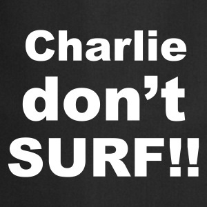 Charlie don't SURF!! - Cooking Apron