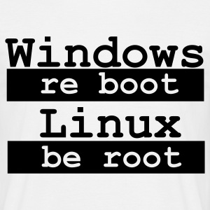 Windows re boot - Linux be root - Männer T-Shirt