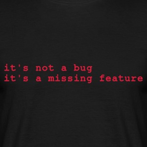 Svart it's not a bug - it's a missing feature T-shirts - T-shirt herr