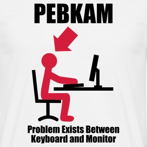 Vit PEBKAM - Problem exists between Keyboard and Monitor - Computer - Admin T-shirts - T-shirt herr