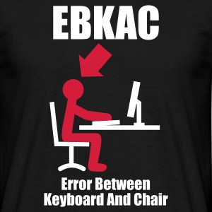 Czarny EBKAC - Error between Keyboard and Chair - Computer - Admin Koszulki - Koszulka męska