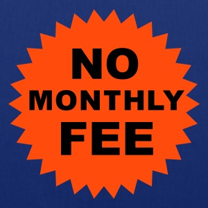 no monthly fee :-: - Stoffbeutel