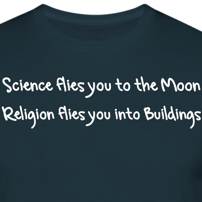 Science flies you to the Moon - Religion flies you into Buildings