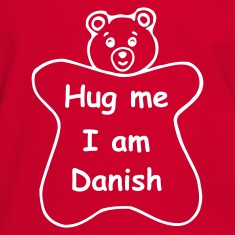 Hug me I am Danish